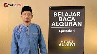 Belajar Membaca Al Quran Metode Al Jawi Eps. 1 - Ustadz Ulin Nuha Al-hafidz