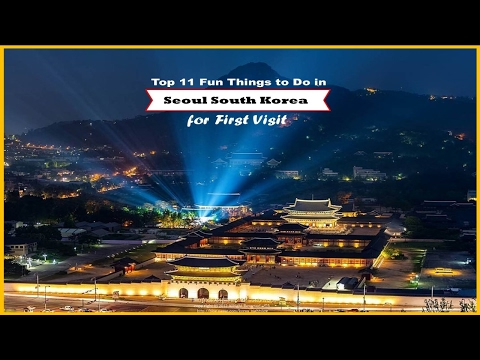 Top 11 Fun Things to Do in Seoul South Korea for First Visit - Watch NOW