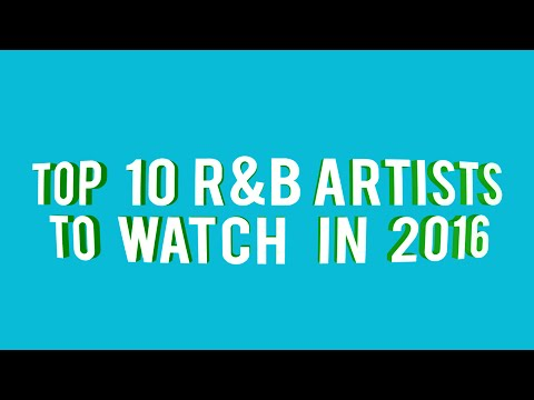 Top 10 R&B Artists to Watch in 2016