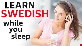 Learn Swedish While You Sleep 😴 Daily Life In Swedish 💤 Swedish Conversation (8 Hours)