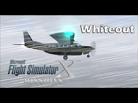 FSX/Flight Simulator X Missions: Whiteout