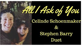 All I Ask of You - duet - Celinde Schoenmaker and Busker Stephen Barry.  Magic in Covent Garden