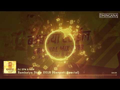 Bambaiya Style 2018 (Ganpati Special) | Original Mix | DJ Saurabh From Mumbai | KSW | Dhingana