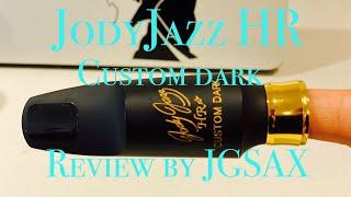 JodyJazz Custom Dark Review