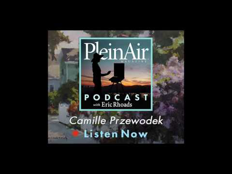 PleinAir Podcast EP03: Camille Przewodek Offers a Number of Tips for Artists
