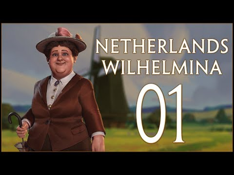 WINDMILL POWER - Netherlands: Wilhelmina (Deity) - Civilization VI: Rise and Fall - Ep.01!