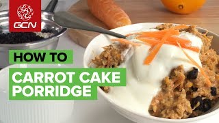 Pre-Ride Nutrition | Emma's Carrot Cake Porridge