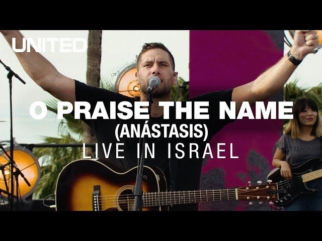 O Praise The Name (Anástasis) - Hillsong UNITED