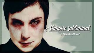 Vampire transformation /Subliminal/ EXTREMELY POWERFUL