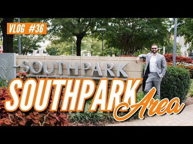 SouthPark Area | VLOG #36