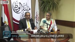مصر العربية |  أبو العلا ماضي: حزب الوسط نجح في الرد على متطرفي الإسلام والعلمانية