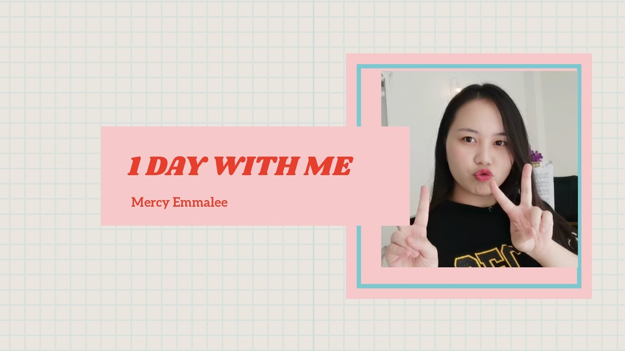 1 DAY WITH​ ME​ BY MERCY EMMALEE หนึ่งวันเมอร์ซี่ทำอะไรบ้าง!?