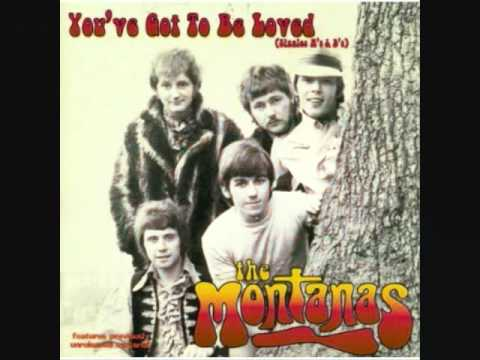 You've Got To Be Loved  - The Montanas  -  1968