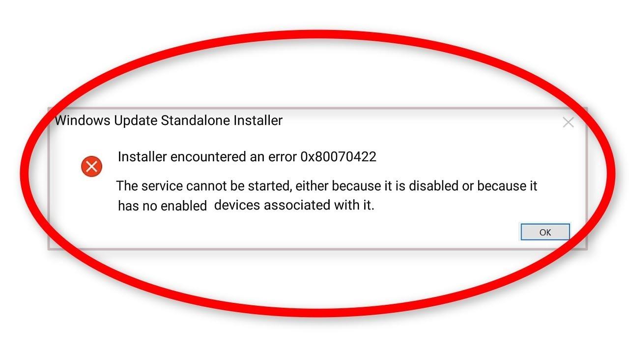 How To Fix Error Code 0x80070422    Installer Encountered ...