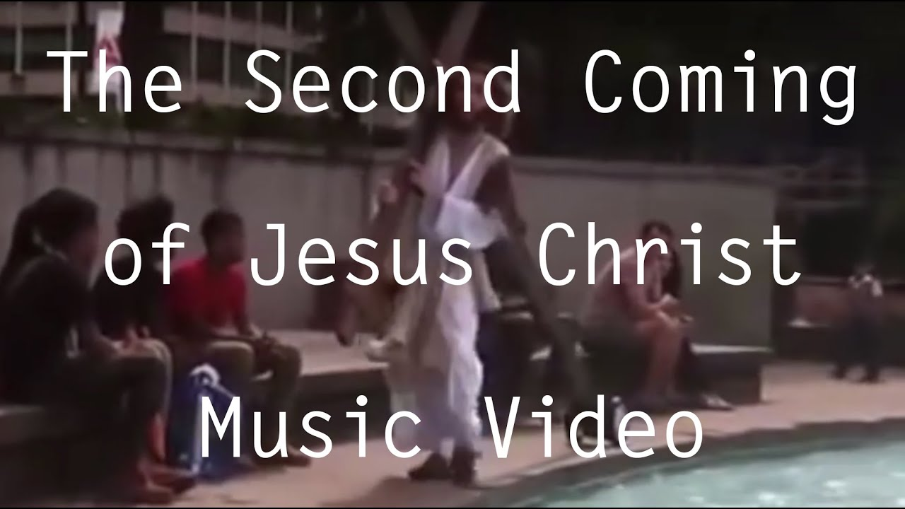 The Second Coming Of Jesus Christ Music Video