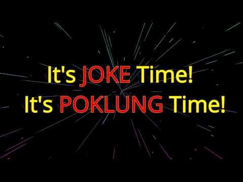 It's Joke Time! It's Poklung Time!