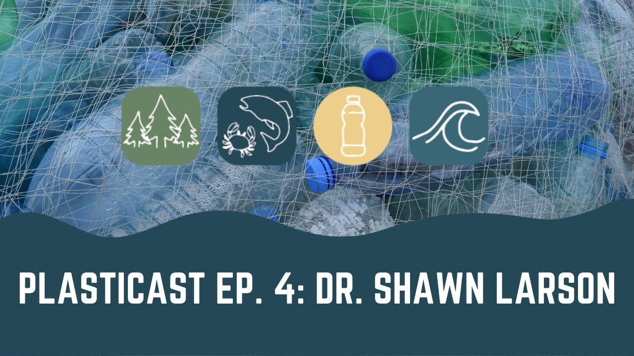 PLASTICAST: Ep4 - Dr. Shawn Larson