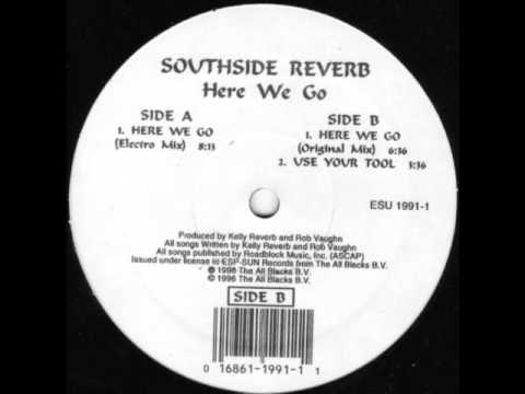 SOUTHSIDE REVERB - HERE WE GO (KELLY REVERB ELECTRO MIX)