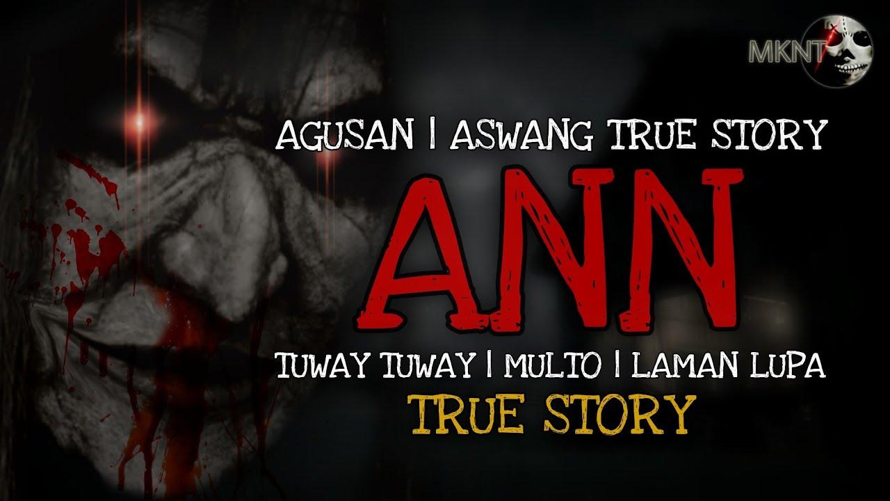 ANN | Agusan Mindanao | ASWANG TRUE STORY