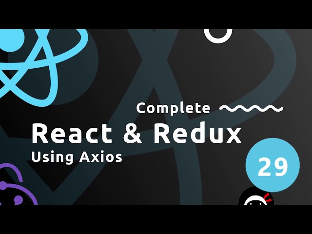 Complete React Tutorial (& Redux) #29 - Using Axios