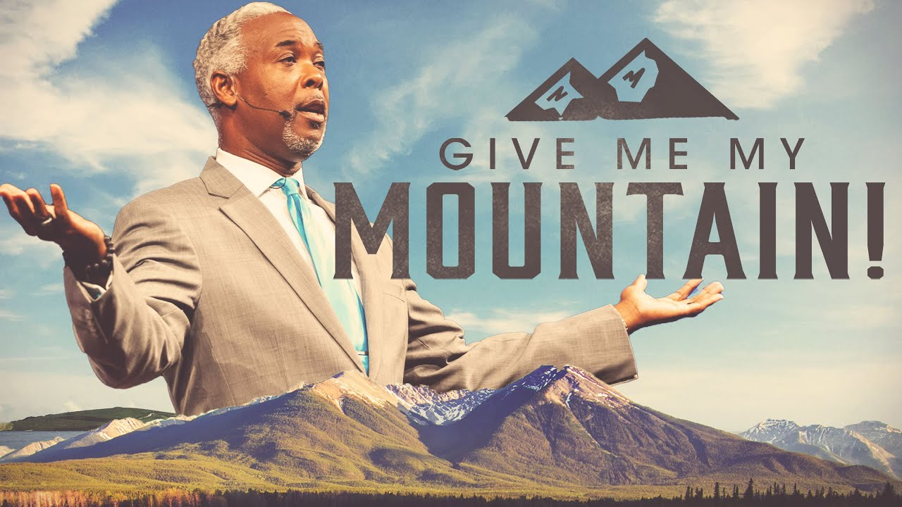 Download Give Me My Mountain | Bishop Dale C. Bronner | Word of Faith Family Worship Cathedral