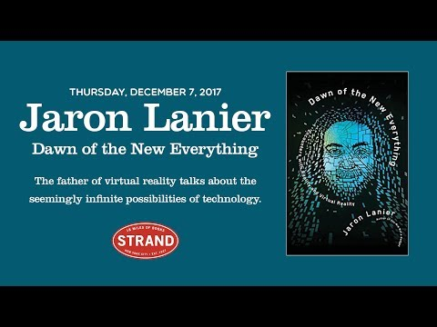 Jaron Lanier | Dawn of the New Everything