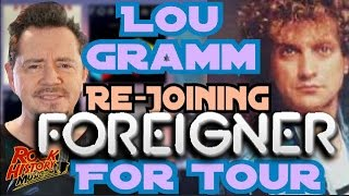 Lou Gramm ReJoining Foreigner for Huge 40th Anniversary Tour