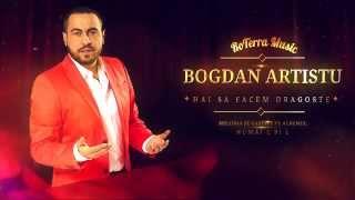 Bogdan Artistu - Hai sa facem dragoste (Official Track)