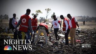 157 Dead After Ethiopian Airlines Flight To Nairobi Crashes Shortly After Takeoff | NBC Nightly News
