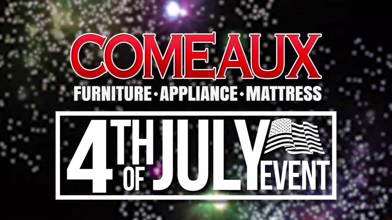Comeaux Furniture Appliance S 4th Of July Event 2019 Metairie