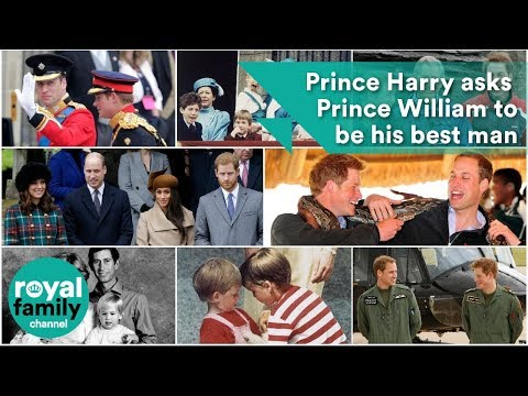 Prince Harry asks brother Prince William to be his best man