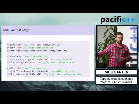 """Pacific++ 2017: Nick Sarten """"Type-safe state machines with C++17 std::variant"""""""