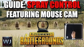 GUIDE: SPRAY CONTROL Featuring Mouse Cam (All Common AR's tested) in PUBG