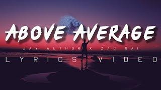 Baixar Jay Author x Zac Rai- ABOVE AVERAGE LYRICS VIDEO