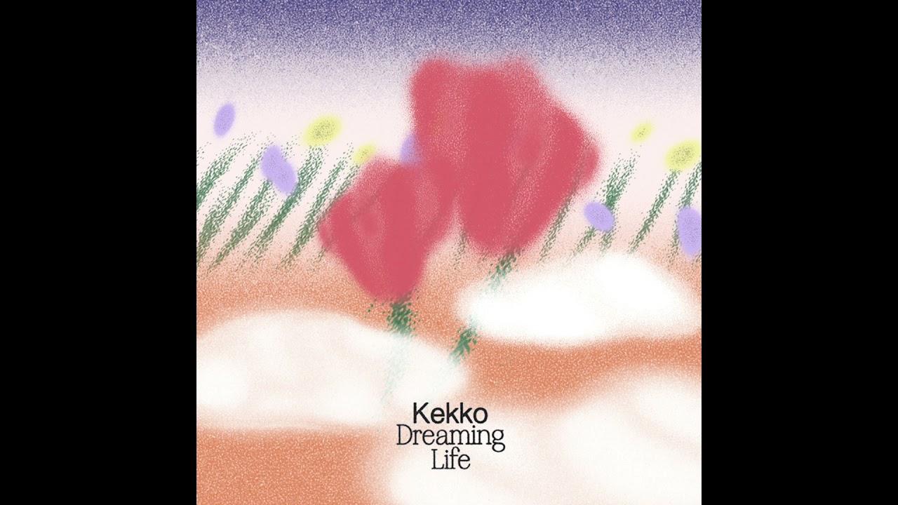 Kekko - Dreaming Life (Full EP)