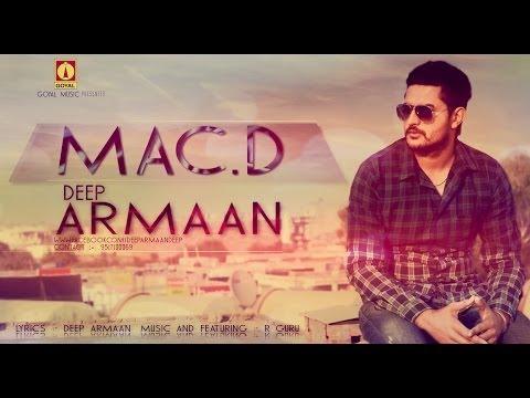 Deep Armaan - (Feat. R Guru) - Mac D - Goyal Music - Official Song