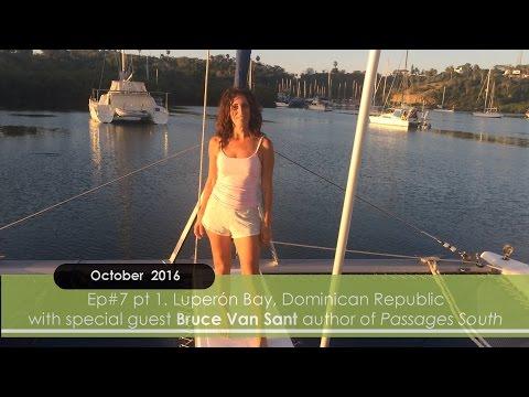 CruiserTV Ep#7 pt1. Luperon Bay, DR. - Bruce Van Sant interview!