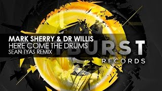 Mark Sherry & Dr Willis - Here Come The Drums (Sean Tyas Remix)