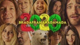 BRADAFRAMANADAMADA – 2020