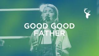 Good Good Father + Spontaneous - Emmy Rose | Bethel Music Worship