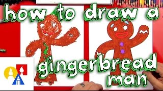 How To Draw A Gingerbread Man (or Woman)