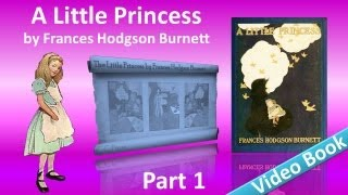 Part 1 - A Little Princess Audiobook by Frances Hodgson Burnett(, 2012-05-31T07:38:12.000Z)