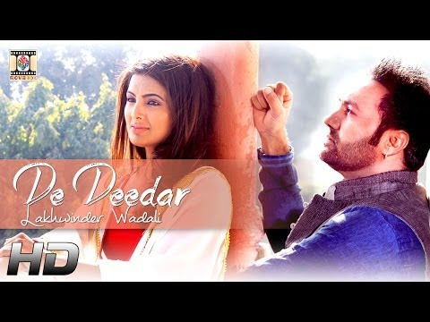 DE DEEDAR - OFFICIAL VIDEO - LAKHWINDER WADALI