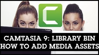 Camtasia 9 Library Bin: How To Add Media Assets - Saves Time For Your Future Editing Projects!