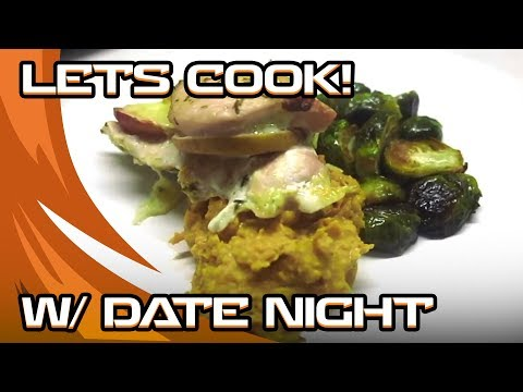 Lets Cook! Apple Stuffed Chicken with Mashed Sweet Potato & Brussels Sprouts w/Pokeaim & Date Night