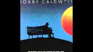 Bobby Caldwell - Down For The Third Time