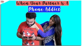 TID | When Your Partner Is A Phone Addict | Ft. Anant Sardana and Shweta Sharma