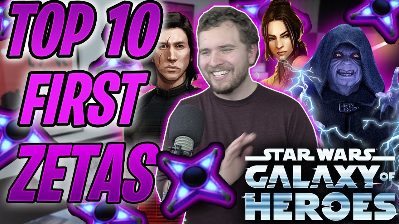 Top 10 Best First Zetas to Supercharge Your Favorite Faction! | Star Wars:  Galaxy of Heroes