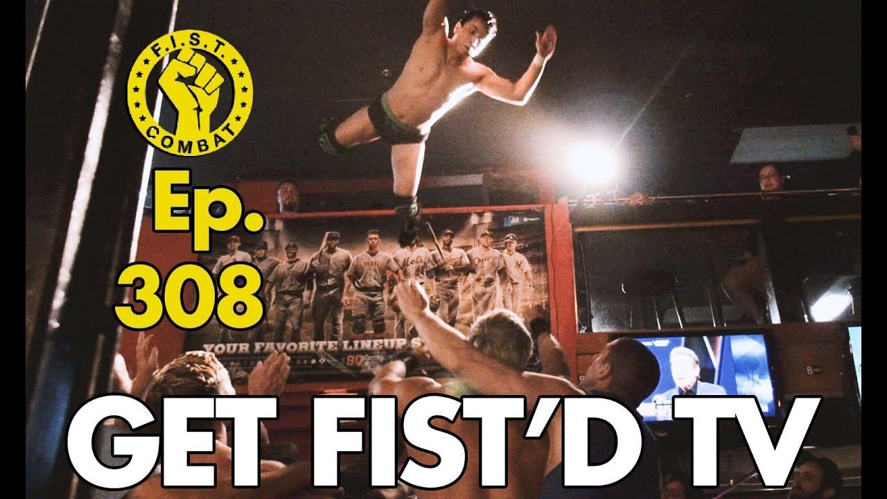 GET FIST'D TV Ep 308: