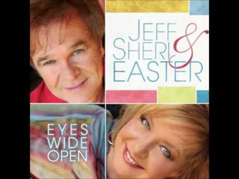 I wont have to worry anymore - Jeff & Sheri Easter w/ James Easter (Eyes Wide Open)